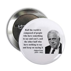 """Robert Frost Quote 14 2.25"""" Button"""