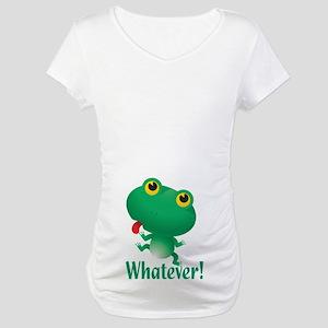Whatever Maternity T-Shirt