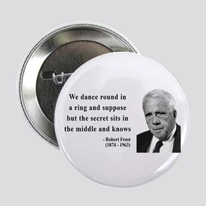 """Robert Frost Quote 8 2.25"""" Button"""