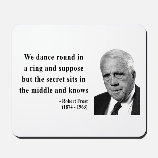 Robert Frost Quote 8 Mousepad