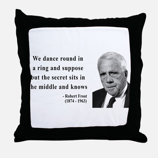 Robert Frost Quote 8 Throw Pillow