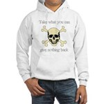 Take what you can Hooded Sweatshirt