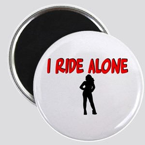 I ride alone Magnet