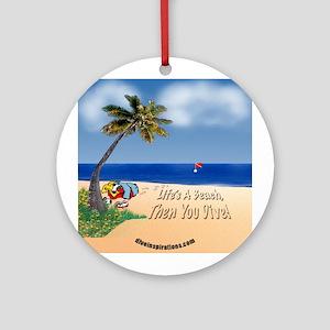 Life's a Beach Keepsake Round Ornament
