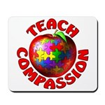Teach Compassion Mousepad