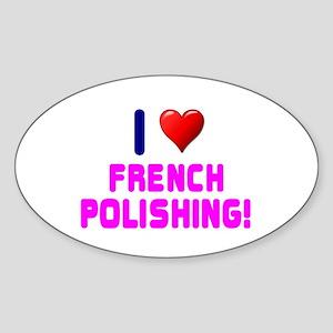 I LOVE FRENCH POLISHING! Sticker
