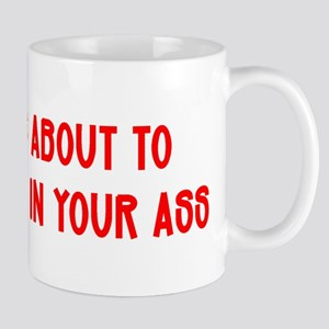 """""""Drill A Hole In Your Ass"""" Mug"""