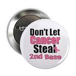 Don't Let Cancer Steal 2nd Base 2.25