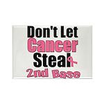 Don't Let Cancer Steal 2nd Base Rectangle Magnet (