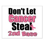 Don't Let Cancer Steal 2nd Base Small Poster
