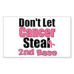Don't Let Cancer Steal 2nd Base Rectangle Sticker