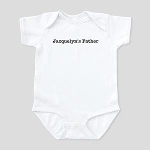 Jacquelyns father Infant Bodysuit