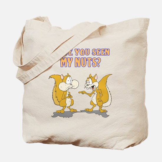 Have you seen my Nuts? Tote Bag