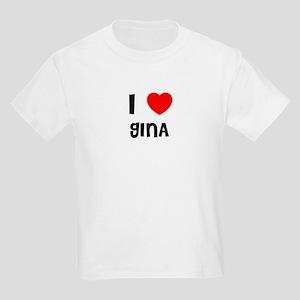 I LOVE GINA Kids T-Shirt