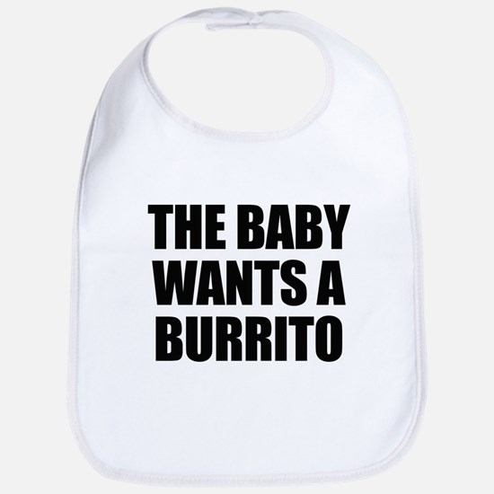 The baby wants a burrito Bib