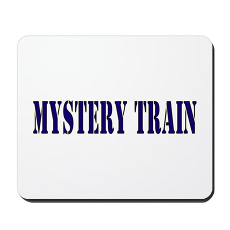 MYSTERY TRAIN Mousepad