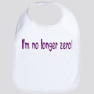 No Longer Zero (1st birthday) Bib
