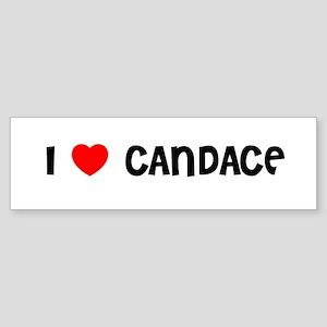 I LOVE CANDACE Bumper Sticker