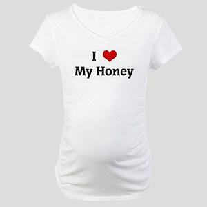 I Love My Honey Maternity T-Shirt