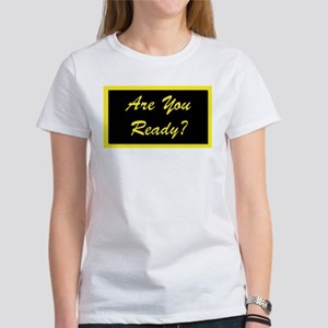 Are You Ready? Women's T-Shirt