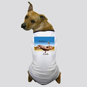 Relax Dad Dog T-Shirt