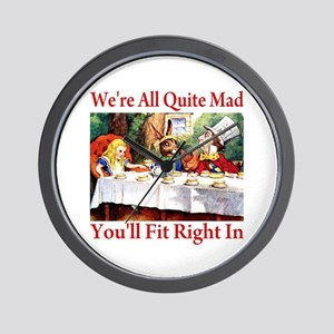 WE'RE ALL QUITE MAD Wall Clock