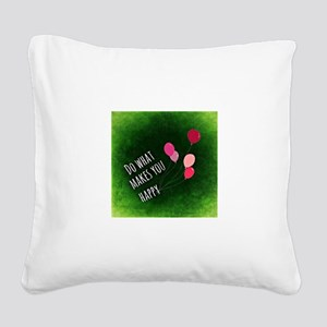 Do What Makes You Happy Square Canvas Pillow