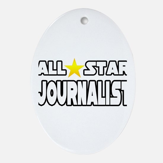 """All Star Journalist"" Oval Ornament"