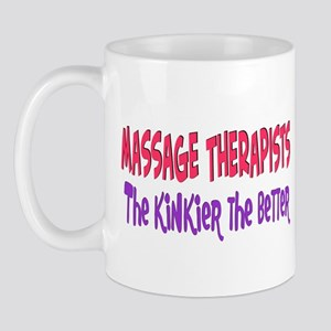 Massage therapists kinkier Mug