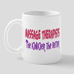 Massage therapists kinkier Mug