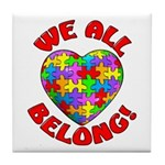We All Belong! Tile Coaster
