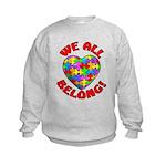 We All Belong! Kids Sweatshirt
