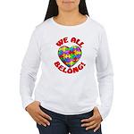 We All Belong! Women's Long Sleeve T-Shirt