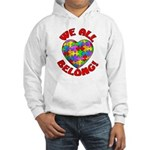 We All Belong! Hooded Sweatshirt