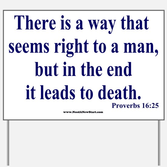 Proverbs 16:25 Yard Sign