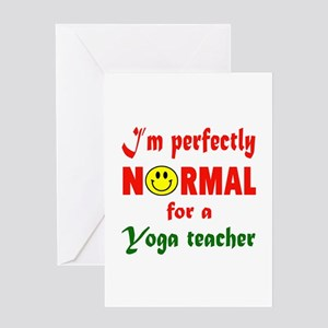 I'm perfectly normal for a Yoga Teac Greeting Card