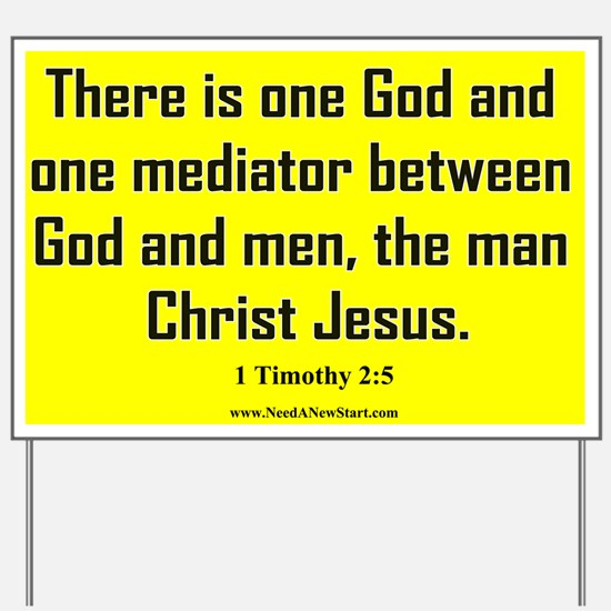 1 Timothy 2:5 Yard Sign