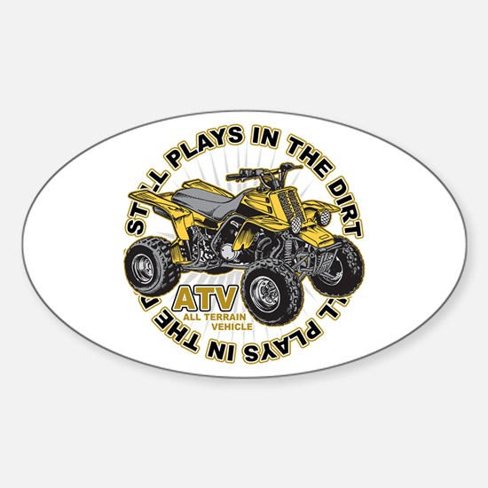 Plays in the Dirt ATV Sticker (Oval)