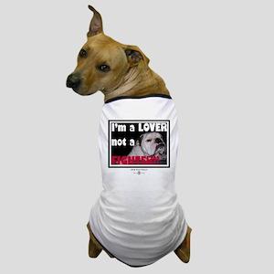 I'm a Lover! Dog T-Shirt