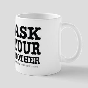 Ask Your Mother Mug