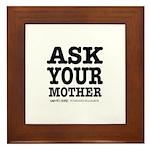 Ask Your Mother Framed Tile