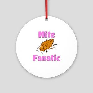 Mite Fanatic Ornament (Round)
