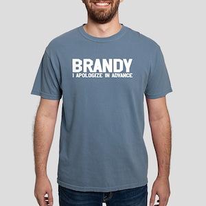 Brandy I Apologize In Advance Humor Drinki T-Shirt
