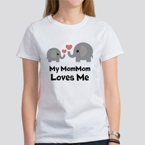 My Mom Mom Loves Me T-Shirt