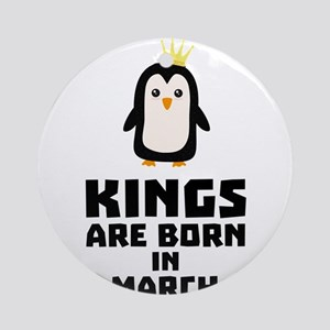 kings born in MARCH Cde4n Round Ornament