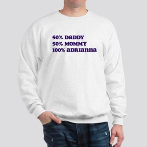100 Percent Adrianna Sweatshirt