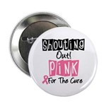 Shouting Out Pink Cure 2.25