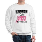 Shouting Out Pink Cure Sweatshirt