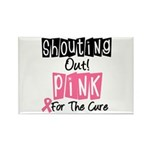 Shouting Out Pink Cure Rectangle Magnet (10 pack)