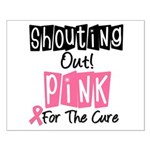 Shouting Out Pink Cure Small Poster